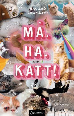Må. Ha. Katt!